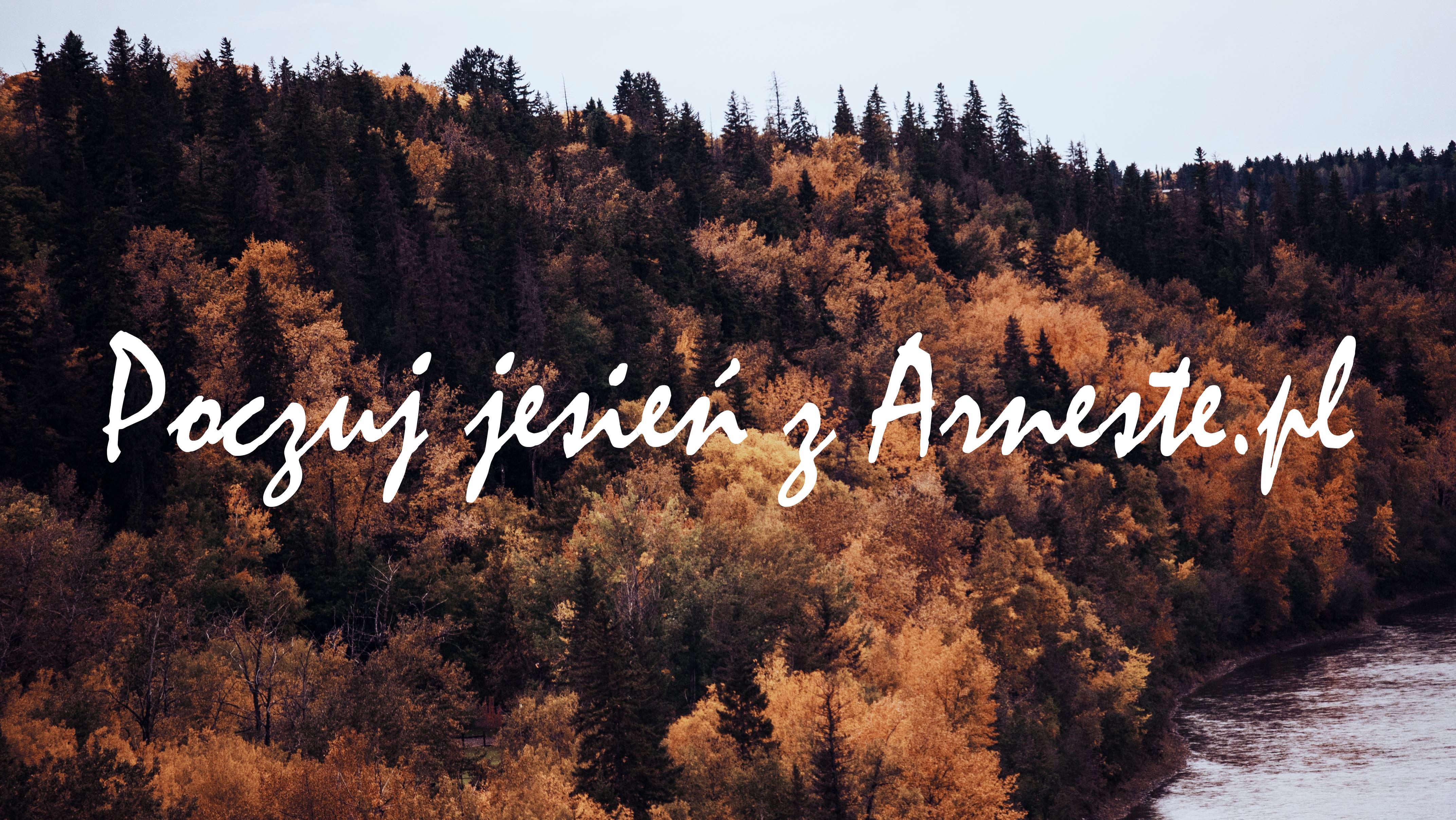 poczuj jesień z Arneste.pl